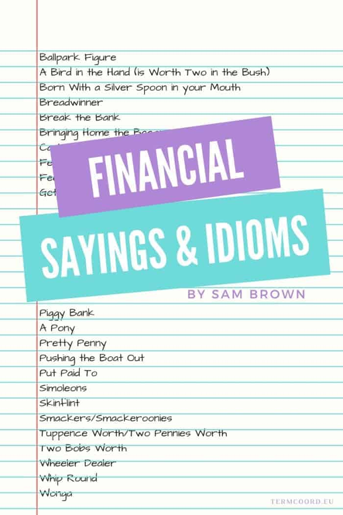 financial idioms in origins and meaning the origins and meanings of financial sayings and idioms 10