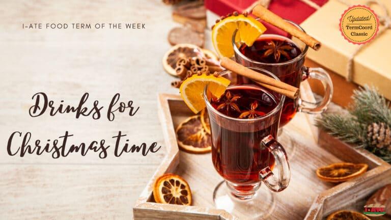I-ATE Food Terms of the Week: Glühwein, Grzaniec, Glögg