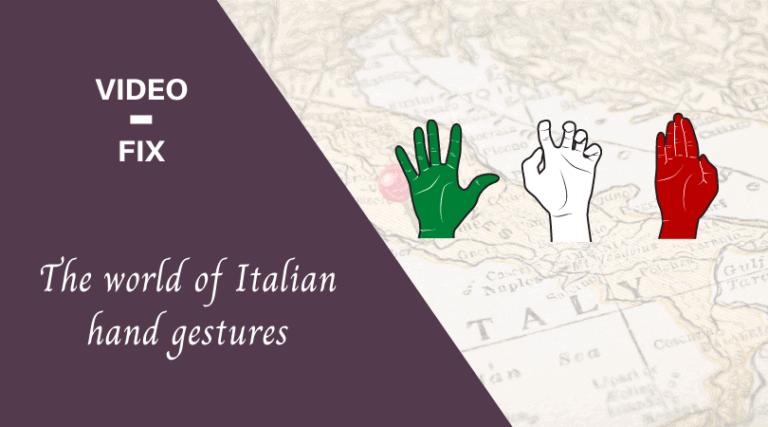 Video Fix: the world of Italian hand gestures