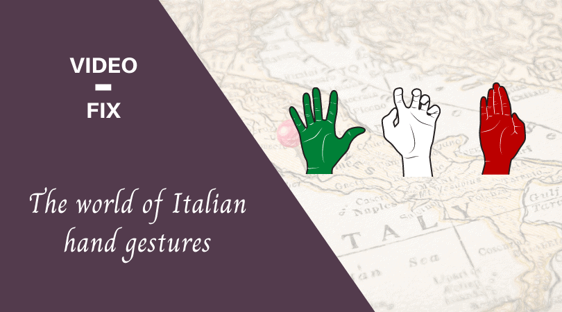 Video-fix Italian hand gestures feature