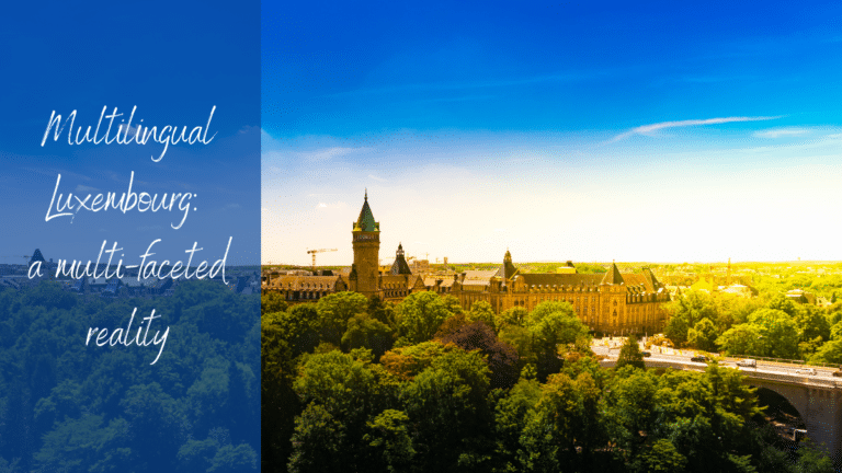 Luxembourg: a small multilingual nation in the heart of Europe