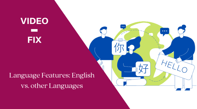 Video Fix: Language features: English vs other Languages