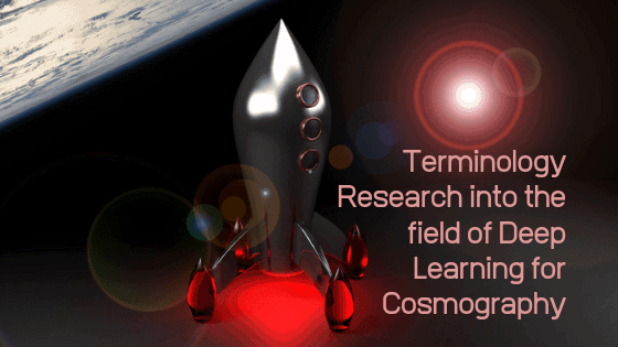 Terminology Research into the field of Deep Learning for Cosmography