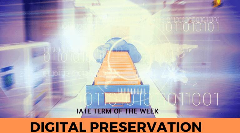 IATE Term of the Week: Digital Preservation