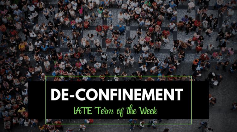 IATE Term of the Week: De-confinement