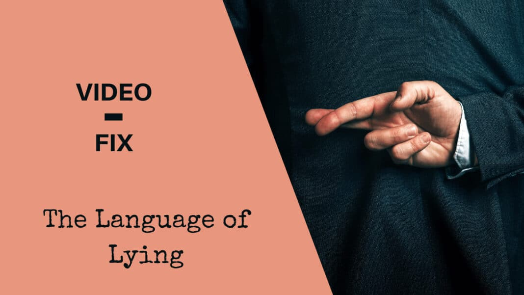 Video-Fix Language of Lying