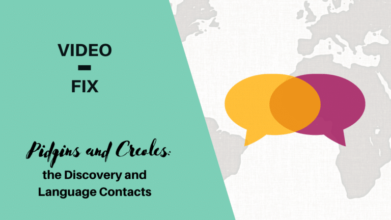 Video Fix: Pidgin and Creole: the Discovery and Language Contacts