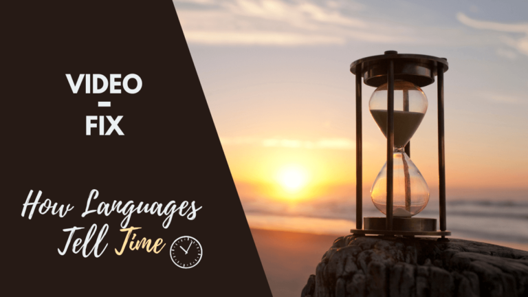 Video-Fix: How Languages Tell Time