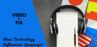 Video-Fix How Technology Influences Language feature