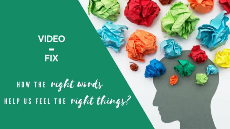 Video-Fix: How the right words help us feel the right things?