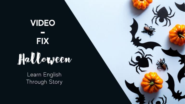 Video-Fix: Learn English through Story – Halloween