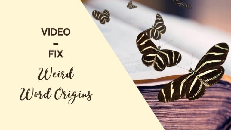 Video-Fix: Weird Word Origins