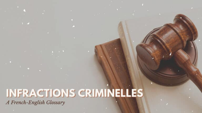 Infractions Criminelles   A French-English Glossary