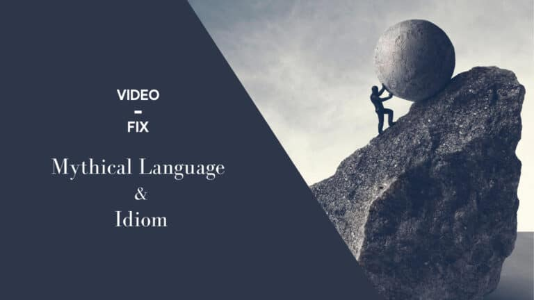 Video-Fix: Mythical Language and Idiom