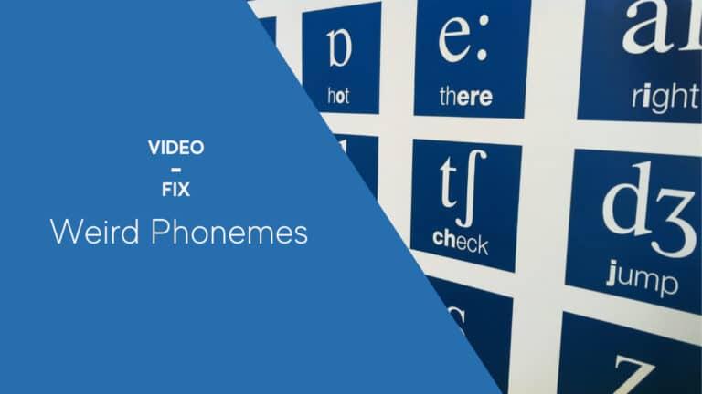 Video-Fix: Weird Phonemes