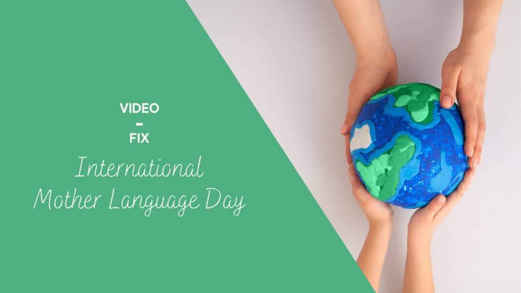 Video-Fix International Mother Language Day