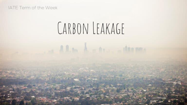 IATE Term of the Week: Carbon Leakage
