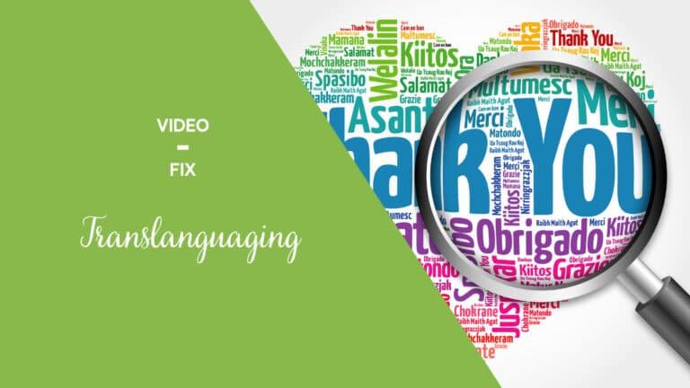 Video-Fix: Translanguaging