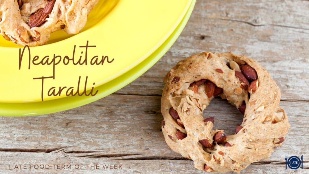 Neapolitan Taralli_ I-ATE food term