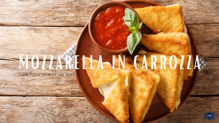 I-ATE Food Term of the Week: Mozzarella in carrozza
