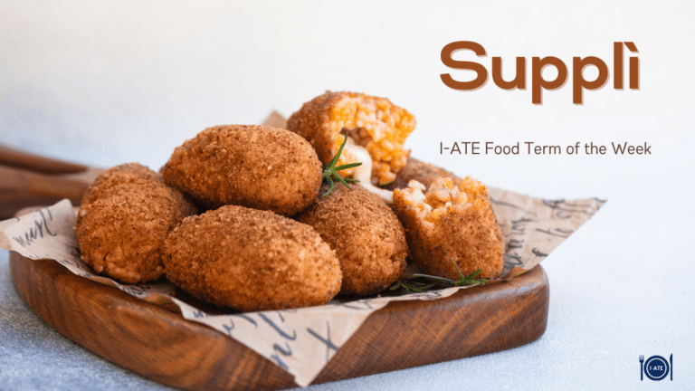 I-ATE Food Term of the Week: Supplì