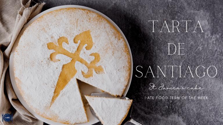 I·ATE Food Term of the Week: Tarta de Santiago (St James's cake)