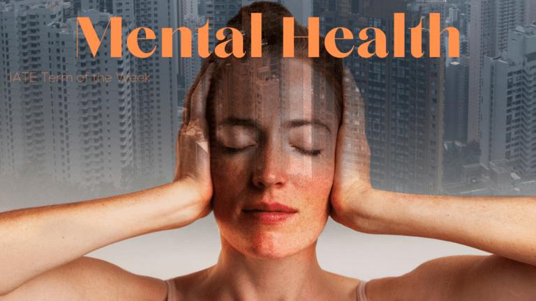 IATE Term of the week: Mental Health