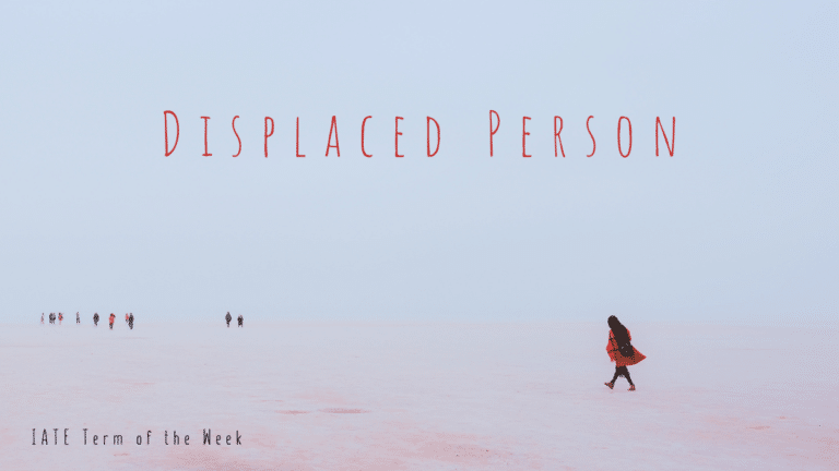 IATE Term of the Week: Displaced Person