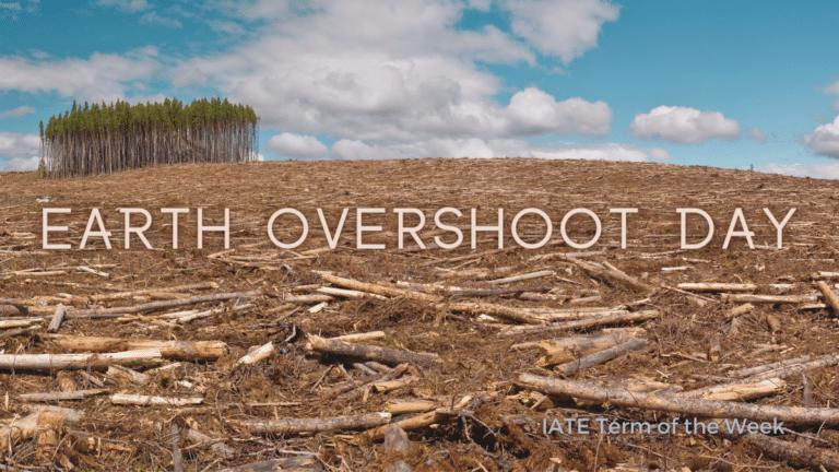IATE Term of the Week: Earth Overshoot Day